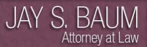 Jay S. Baum Attorney at Law
